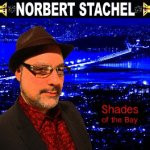 Norbert_Stachel_Shades_of_the_Bay_Album_Art_290